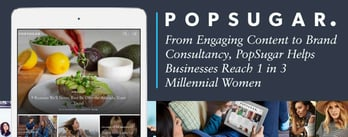 PopSugar Helps Businesses Reach 1 in 3 Millennial Women