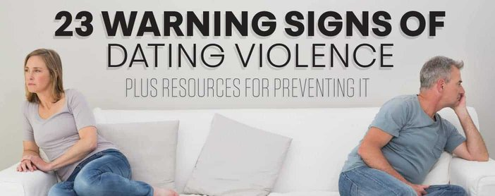 Warning Signs Of Dating Violence