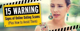 15 Warning Signs of Online Dating Scams