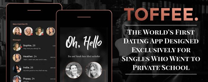 Toffee First Dating App For Singles Who Went To Private School