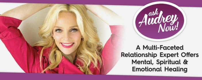 Ask Audrey Now A Multi Faceted Relationship Expert Offers Spiritual Healing