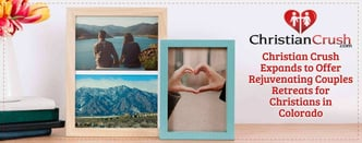 Christian Crush Expands to Offer Couples Retreats
