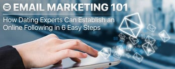 Email Marketing 101: How to Establish a Following