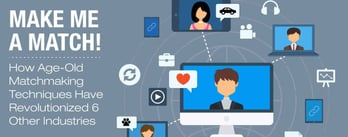 How Matchmaking Techniques Have Revolutionized 6 Other Industries