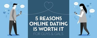 5 Reasons Online Dating is Worth It — For Guys & Gals