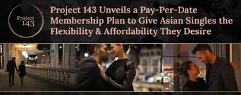 Project 143 Unveils Pay-Per-Date Membership Plan