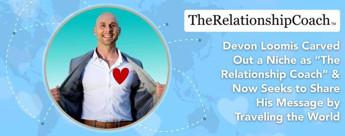 "Devon Loomis Carved a Niche as ""The Relationship Coach"" & Now Seeks to Share His Message by Traveling the World"