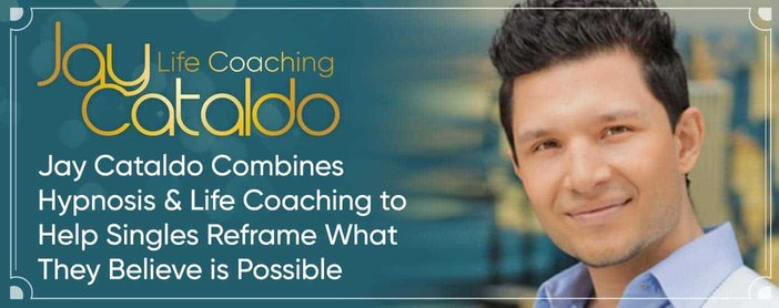 Jay Cataldo Combines Hypnosis & Life Coaching to Help Singles Reframe What They Believe is Possible