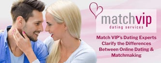 Match VIP: The Difference Between Online Dating & Matchmaking