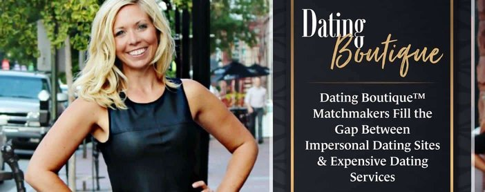 Dating Boutique™ Matchmakers Fill the Gap Between Impersonal Dating Sites & Expensive Dating Services