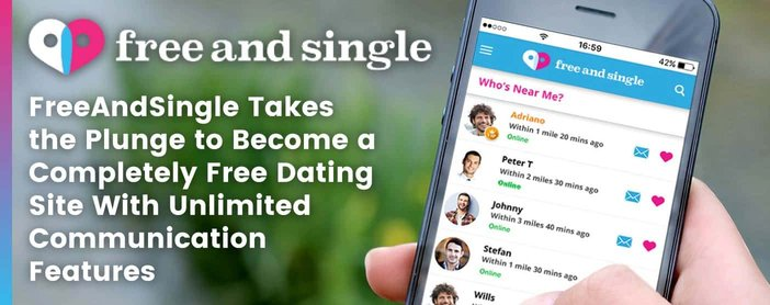 FreeAndSingle Takes the Plunge to Become a Completely Free Dating Site With Unlimited Communication Features