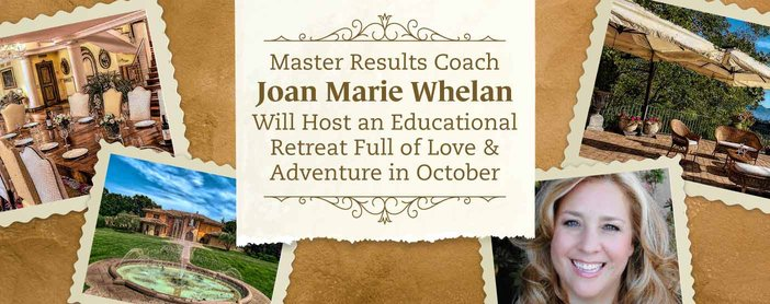 Master Results Coach Joan Marie Whelan Will Host an Educational Retreat Full of Love & Adventure in October