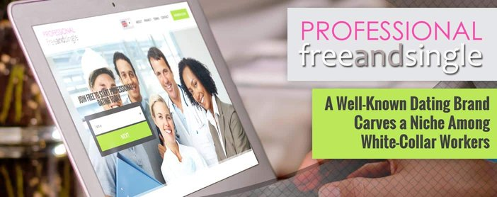ProfessionalFreeAndSingle: A Well-Known Dating Brand Carves a Niche Among White-Collar Workers