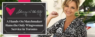 Shanny in the City Runs a Wingwoman Service in Toronto
