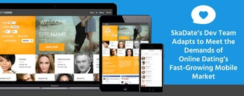 SkaDate Adapts to the Fast-Growing Mobile Market