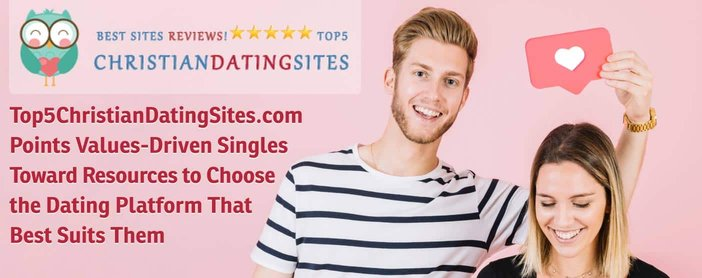 Top 5 Christian Dating Sites Points Singles Toward Valuable Resources