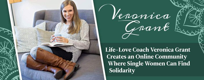 Veronica Grant Offers A Community For Single Women To Find Solidarity