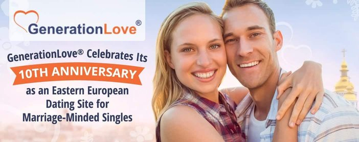 GenerationLove® Celebrates Its 10th Anniversary as an Eastern European Dating Site for Marriage-Minded Singles