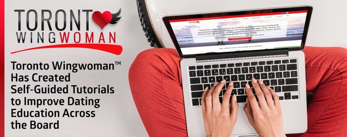Toronto Wingwoman™ Has Created Self-Guided Tutorials to Improve Dating Education Across the Board