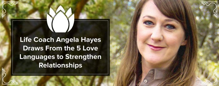 Angela Hayes Uses The Love Languages To Strengthen Relationships