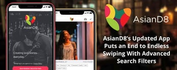 AsianD8 Puts an End to Endless Swiping