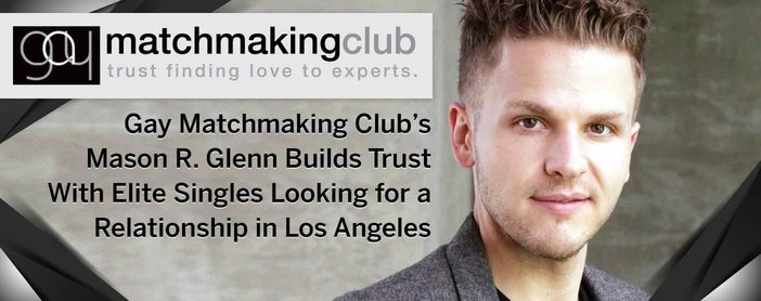 Gay Matchmaking Club Builds Trust With Elite Singles In La
