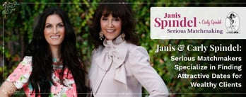 Janis & Carly Spindel Find Dates for Wealthy Clients