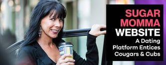 SugarMommaWebsite: A Dating Platform Entices Cougars & Cubs