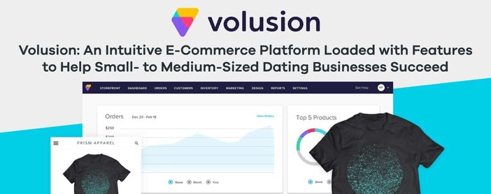 Volusion: An Intuitive E-Commerce Platform Loaded with Features to Help Small- to Medium-Sized Dating Businesses Succeed