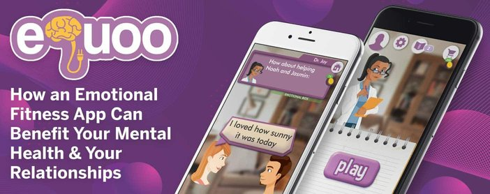 eQuoo: How an Emotional Fitness App Can Benefit Your Mental Health & Your Relationships