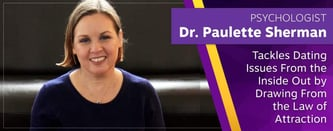 Dr. Paulette Sherman Tackles Dating Issues From the Inside Out