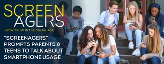 """""""Screenagers"""" Prompts Parents & Teens to Talk about Smartphones"""