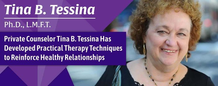 Private Counselor Tina B. Tessina Has Developed Practical Therapy Techniques to Reinforce Healthy Relationships