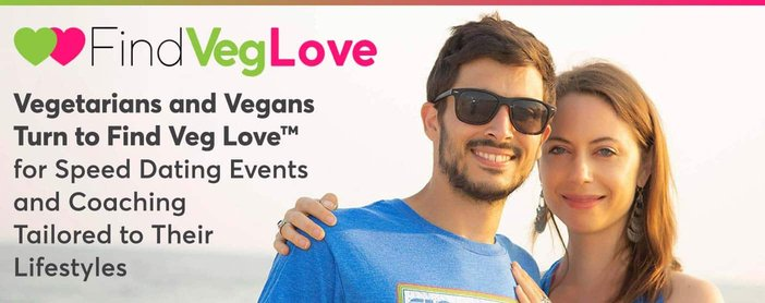 Vegetarians and Vegans Turn to Find Veg Love™ for Speed Dating Events and Coaching Tailored to Their Lifestyles