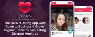 DOWN Grows Traffic by Facilitating Discreet Hookups