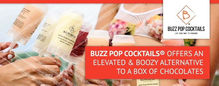 Buzz Pop Cocktails® Offers Discerning Daters an Elevated & Boozy Alternative to a Box of Chocolates