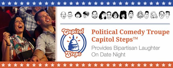 Capitol Steps Provide Bipartisan Laughter On Dates
