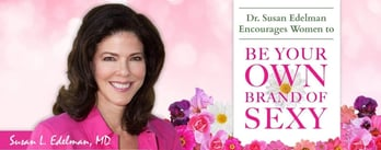 """Dr. Susan Edelman: """"Be Your Own Brand of Sexy"""""""