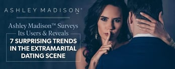 Ashley Madison Reveals 7 Trends in the Extramarital Dating Scene
