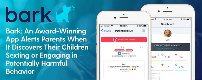 Bark: An Award-Winning App Alerts Parents When It Discovers Their Children Sexting or Engaging in Potentially Harmful Behavior