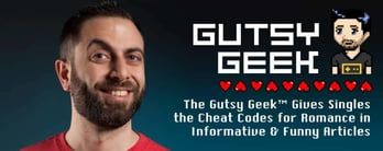 Gutsy Geek™ Gives Singles Cheat Codes for Romance