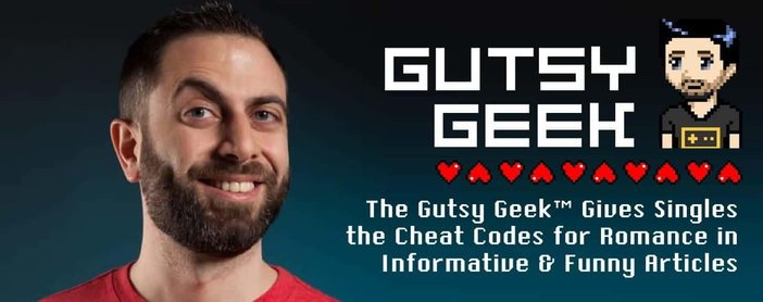 The Gutsy Geek Gives Cheat Codes For Romance