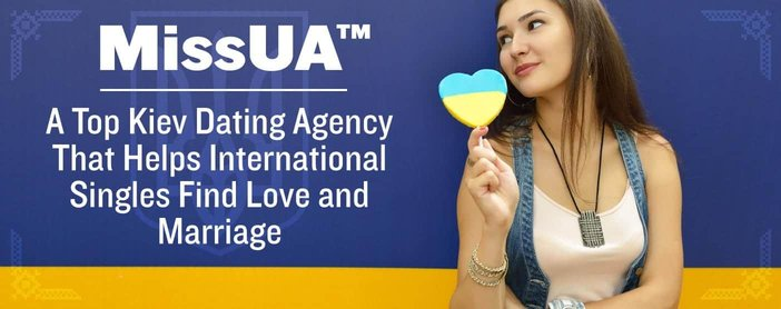MissUA™: A Top Kiev Dating Agency That Helps International Singles Find Love and Marriage