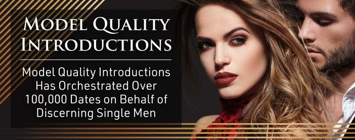 Model Quality Introductions Has Orchestrated 100,000 Dates on Behalf of Discerning Single Men