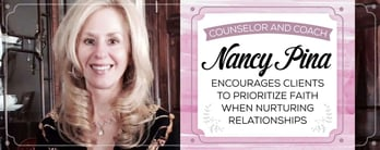 Nancy Pina: Prioritize Faith When Nurturing Relationships