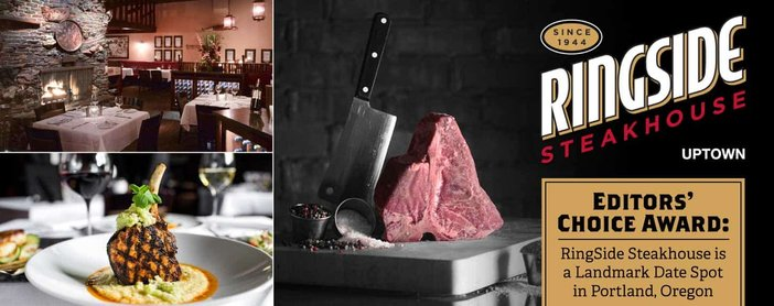 Editors' Choice Award: RingSide Steakhouse is a Landmark Date Spot in Portland, Oregon