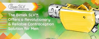 Bimek SLV: A Revolutionary Contraception Solution for Men