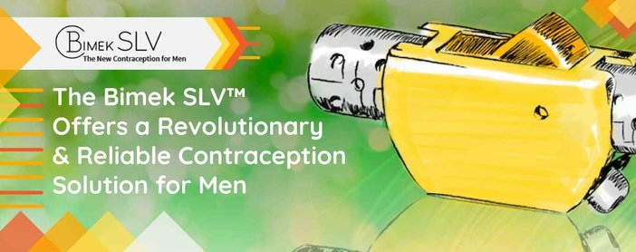 The Bimek SLV™ Offers a Revolutionary & Reliable Contraception Solution for Men