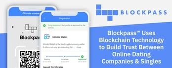 Blockpass™ Builds Trust Between Dating Companies & Singles