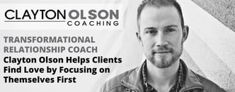 Clayton Olson: Find Love by Focusing on Yourself First